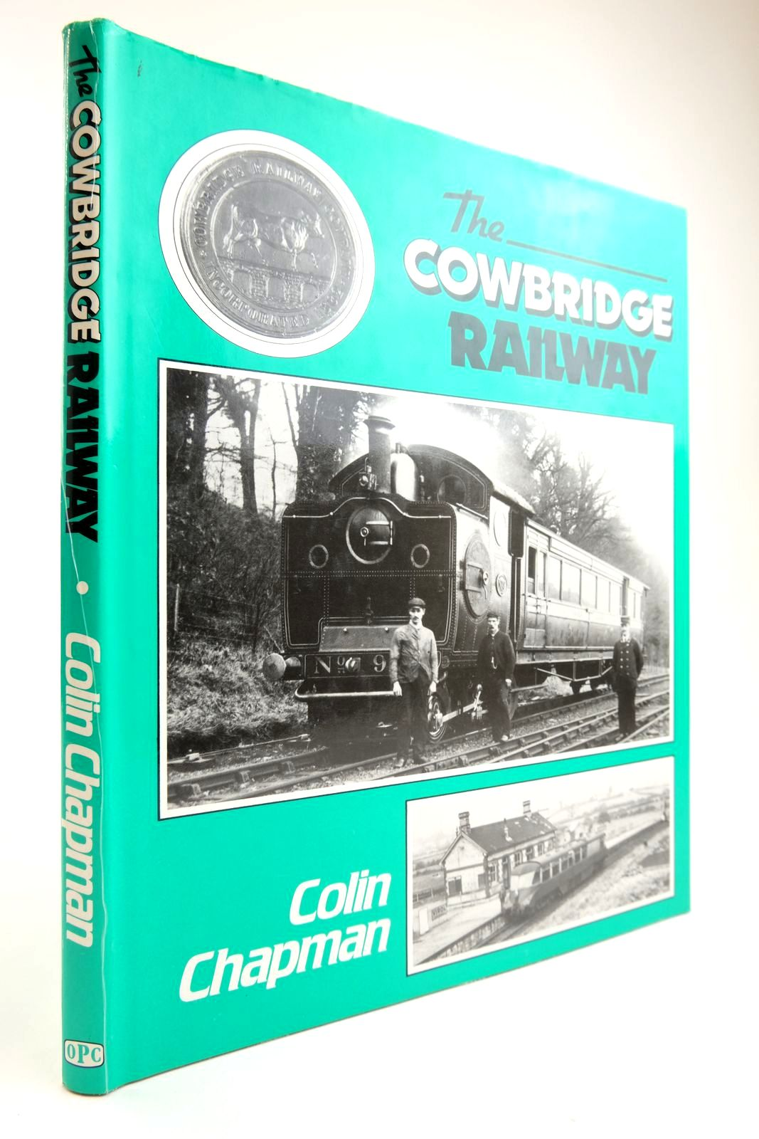 Photo of THE COWBRIDGE RAILWAY written by Chapman, Colin published by Oxford Publishing (STOCK CODE: 2133834)  for sale by Stella & Rose's Books