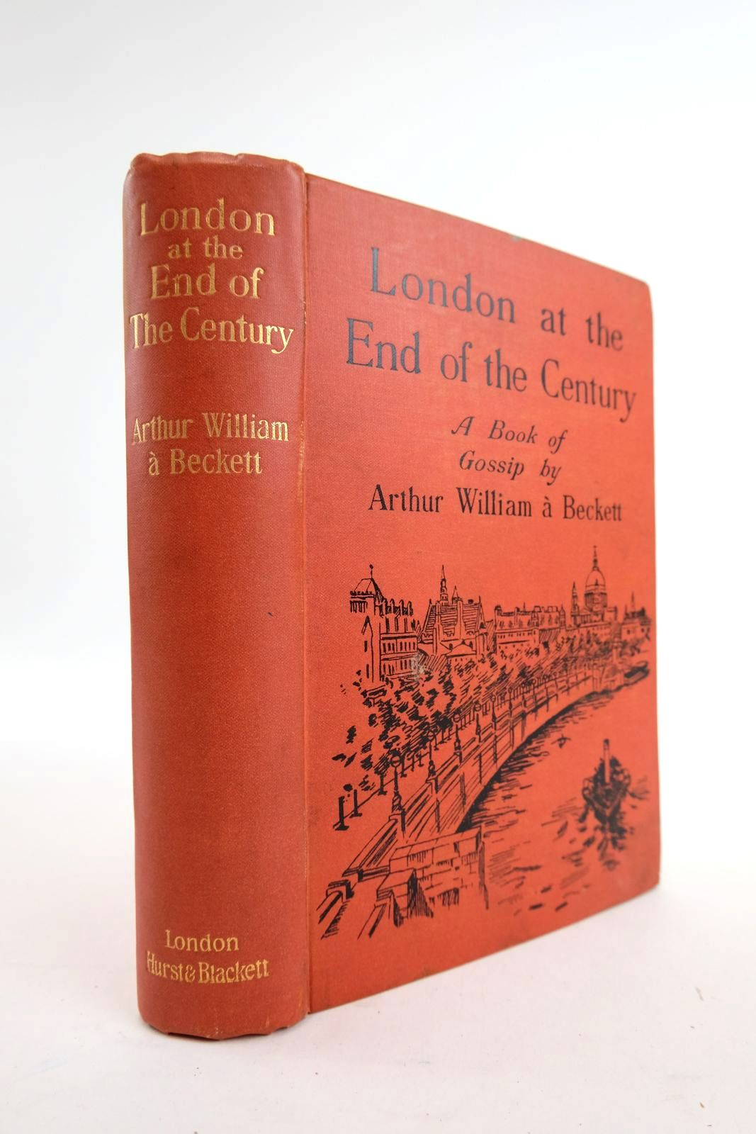Photo of LONDON AT THE END OF THE CENTURY written by Abeckett, Arthur William (STOCK CODE: 2133859)  for sale by Stella & Rose's Books