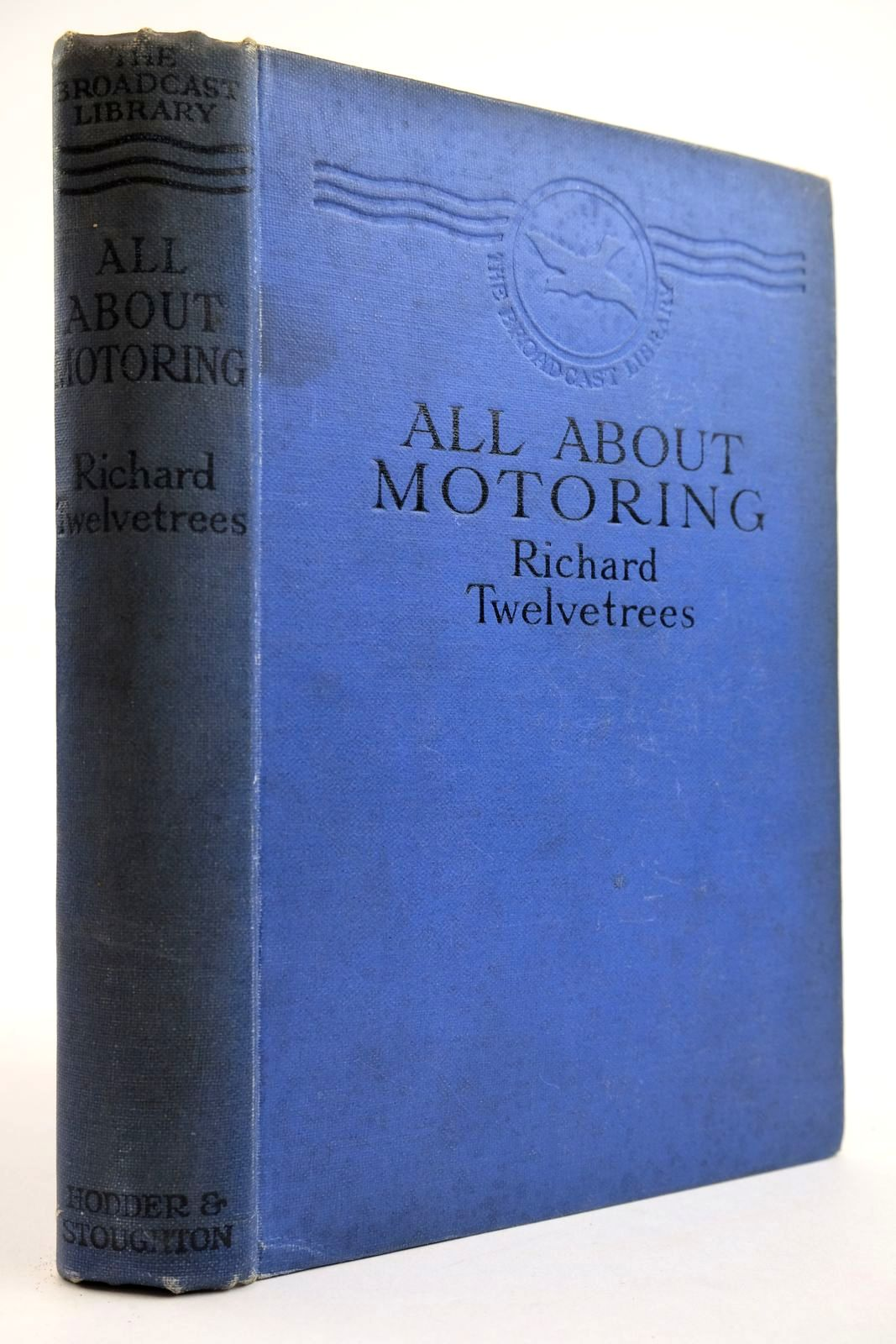 Photo of ALL ABOUT MOTORING written by Twelvetrees, Richard Reith, J.C.W. published by Hodder & Stoughton (STOCK CODE: 2133943)  for sale by Stella & Rose's Books
