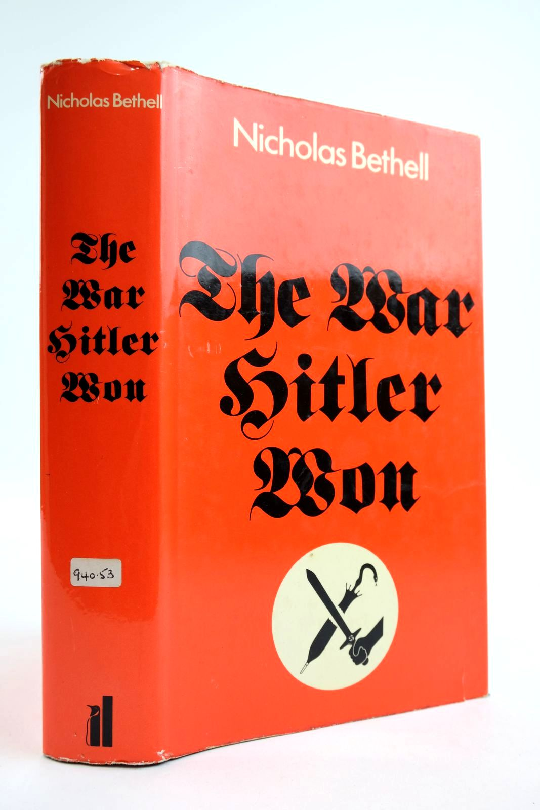 Photo of THE WAR HITLER WON SEPTEMBER 1939 written by Bethell, Nicholas published by Allen Lane (STOCK CODE: 2134020)  for sale by Stella & Rose's Books