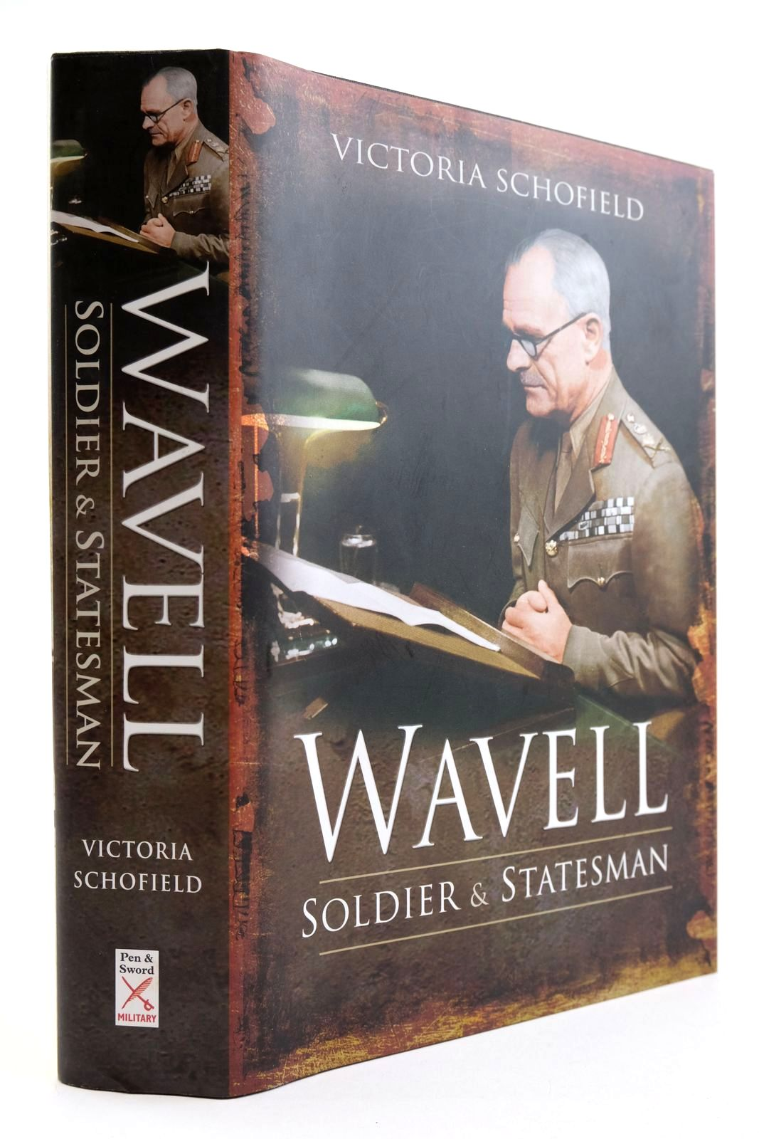 Photo of WAVELL: SOLDIER & STATESMAN written by Schofield, Victoria published by Pen & Sword Military (STOCK CODE: 2134023)  for sale by Stella & Rose's Books