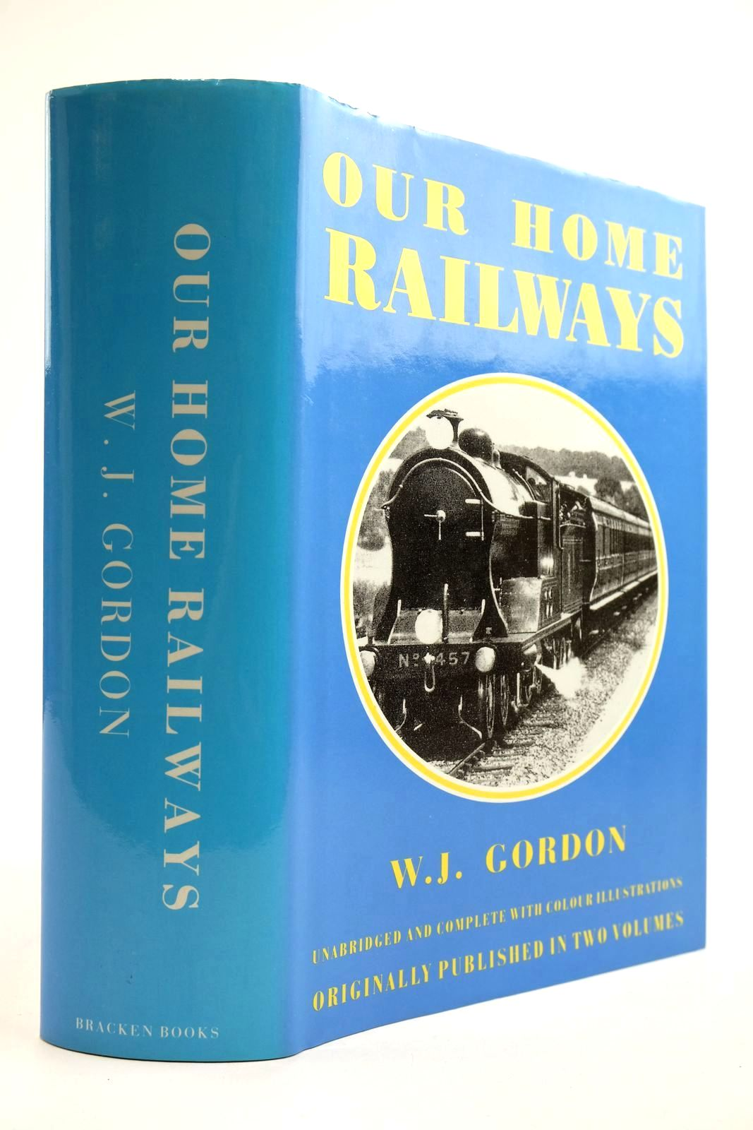 Photo of OUR HOME RAILWAYS: HOW THEY BEGAN AND HOW THEY ARE WORKED written by Gordon, W.J. illustrated by Stokoe, W.J. published by Bracken Books (STOCK CODE: 2134043)  for sale by Stella & Rose's Books