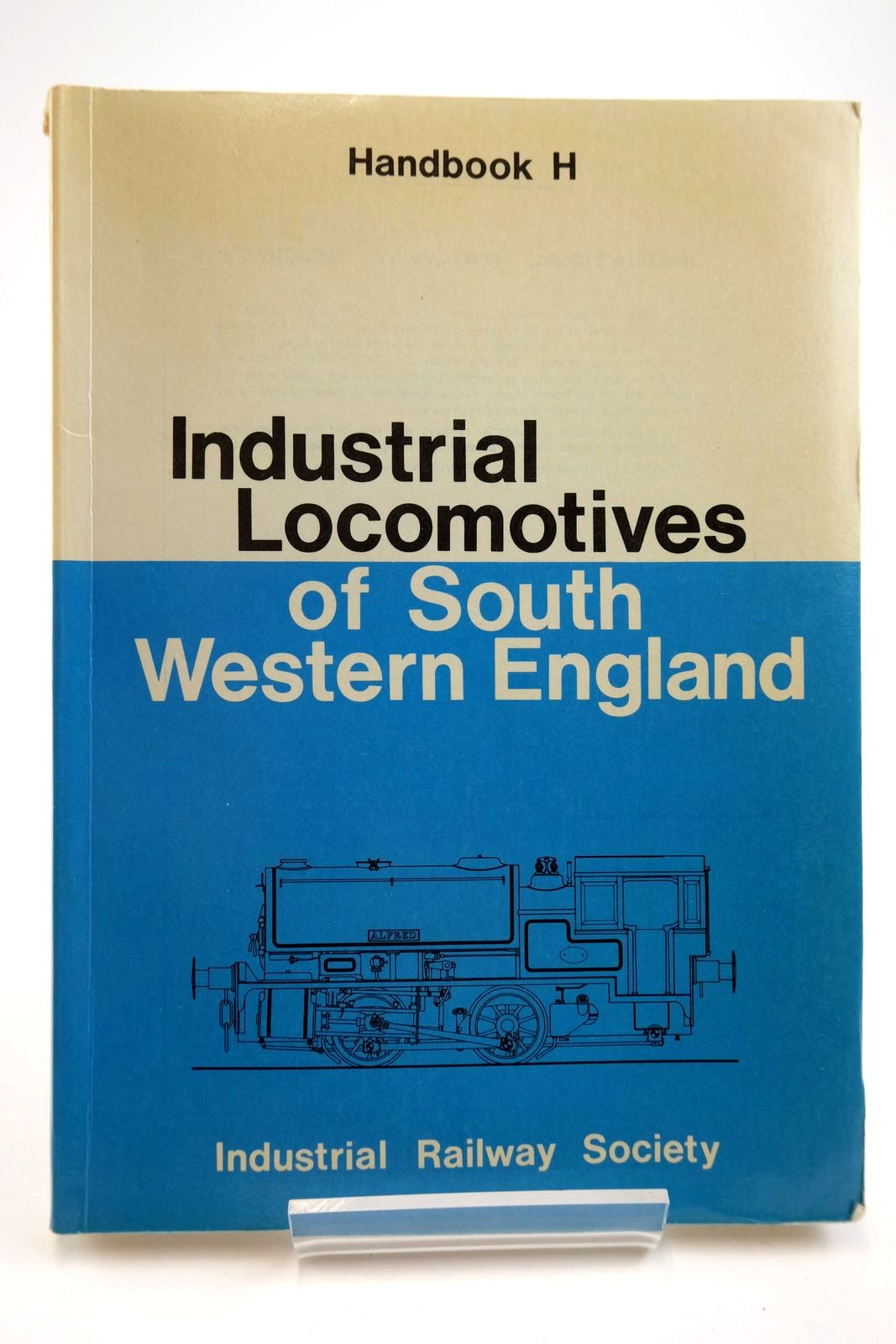 Photo of INDUSTRIAL LOCOMOTIVES OF SOUTH WESTERN ENGLAND written by Hateley, Roger Rumary, Brian published by The Industrial Railway Society (STOCK CODE: 2134046)  for sale by Stella & Rose's Books