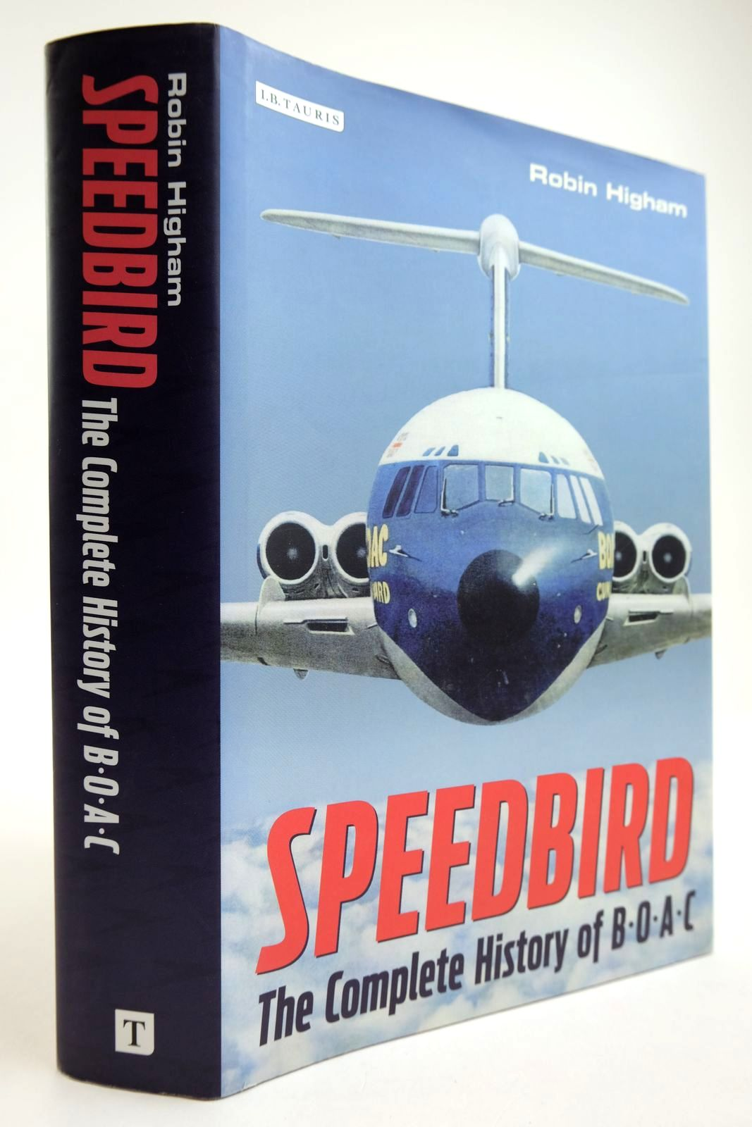 Photo of SPEEDBIRD: THE COMPLETE HISTORY OF B.O.A.C. written by Higham, Robin published by I.B. Tauris & Co. Ltd. (STOCK CODE: 2134094)  for sale by Stella & Rose's Books
