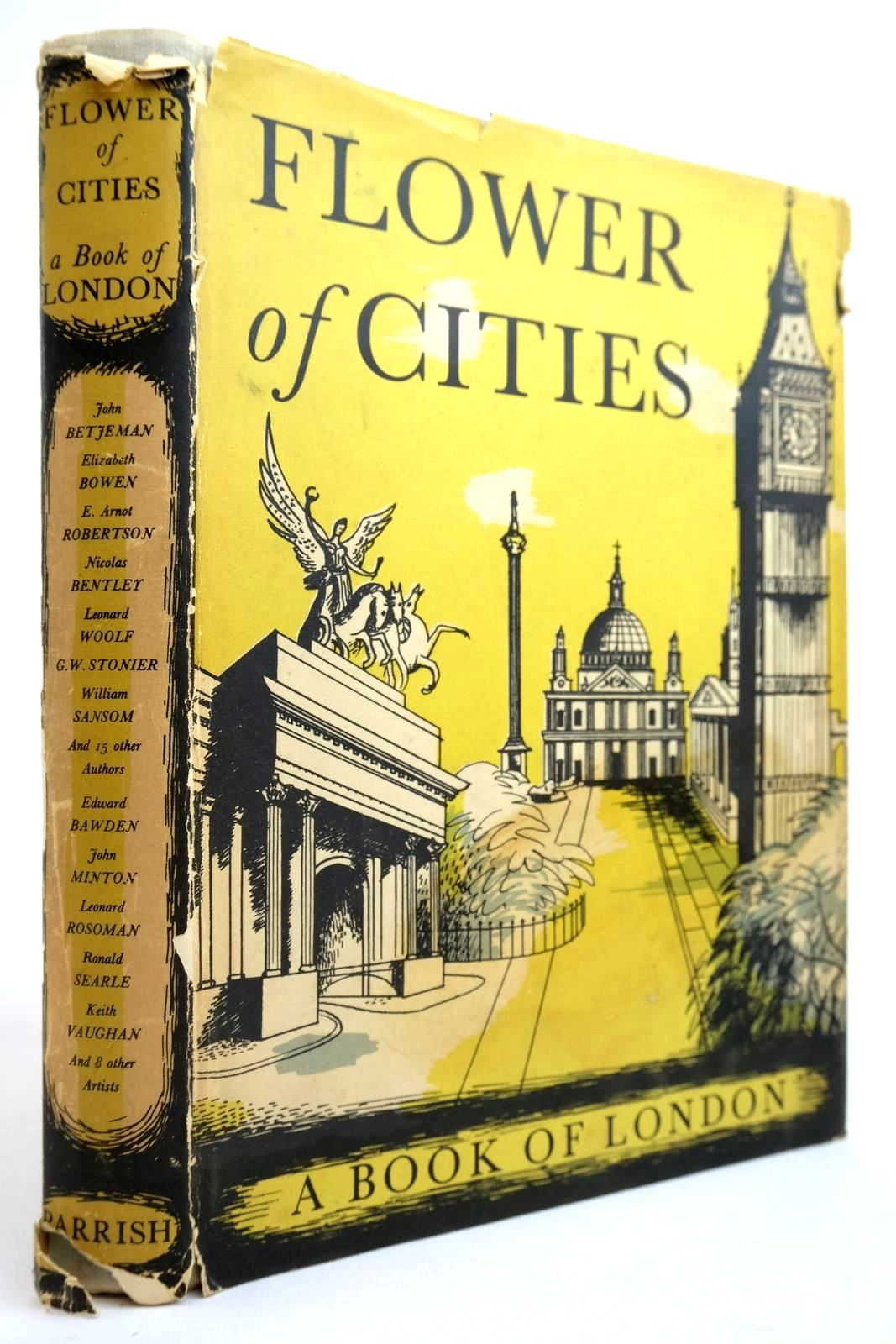 Photo of FLOWER OF CITIES A BOOK OF LONDON written by Betjeman, John Sykes, Christopher Maude, Angus Bowen, Elizabeth et al, illustrated by Bawden, Edward Knight, David Searle, Ronald Jones, Barbara et al., published by Max Parrish And Co Ltd (STOCK CODE: 2134330)  for sale by Stella & Rose's Books