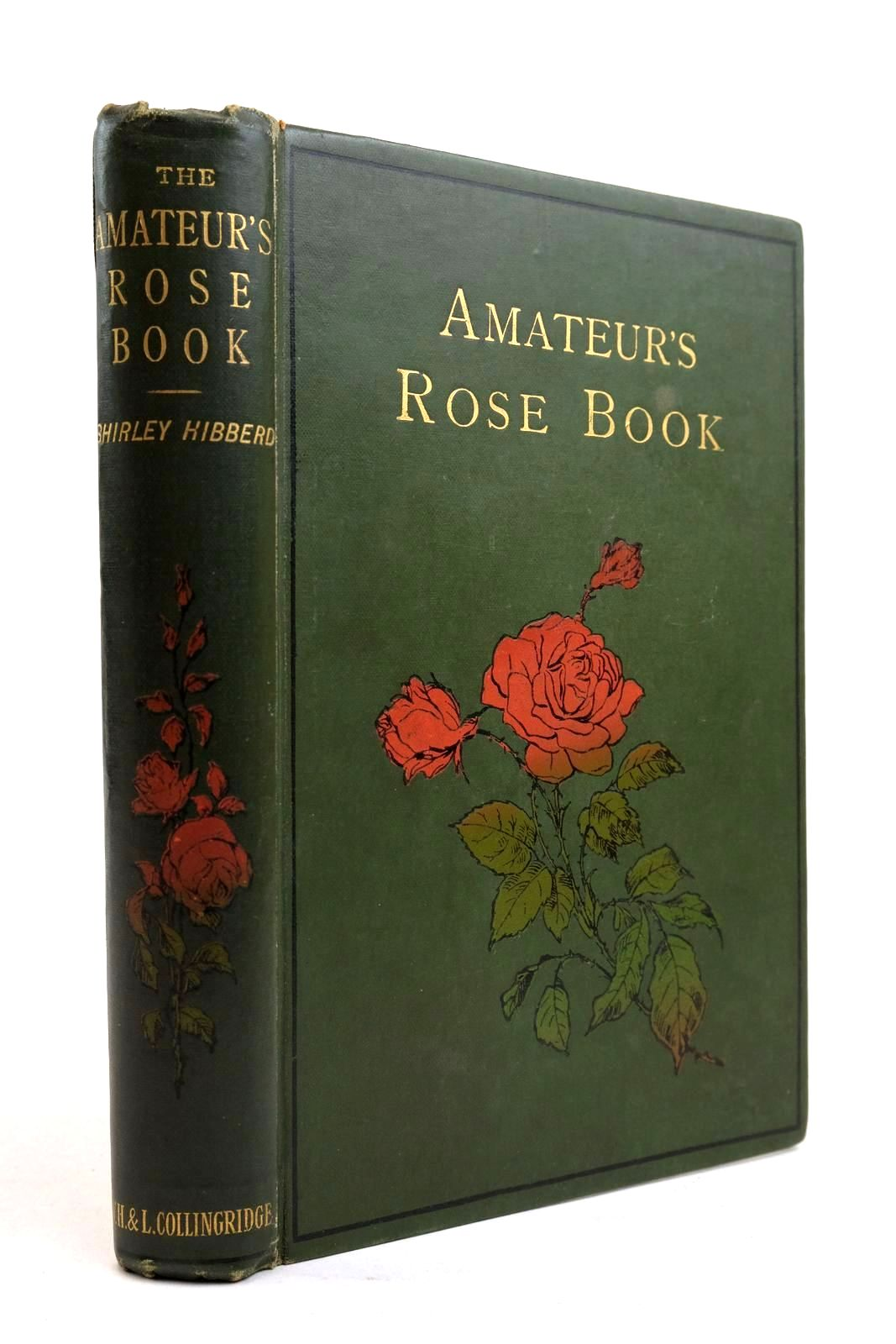 Photo of THE AMATEUR'S ROSE BOOK written by Hibberd, Shirley Gordon, George published by W.H. & L. Collingridge (STOCK CODE: 2134439)  for sale by Stella & Rose's Books