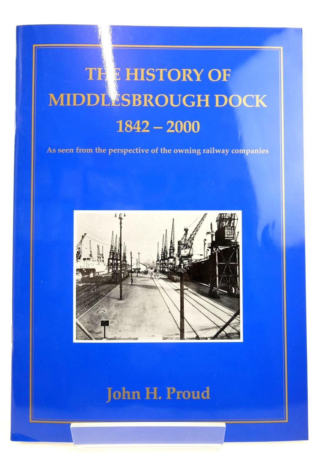 Photo of THE HISTORY OF THE MIDDLESBROUGH DOCK 1842-2000- Stock Number: 2134511