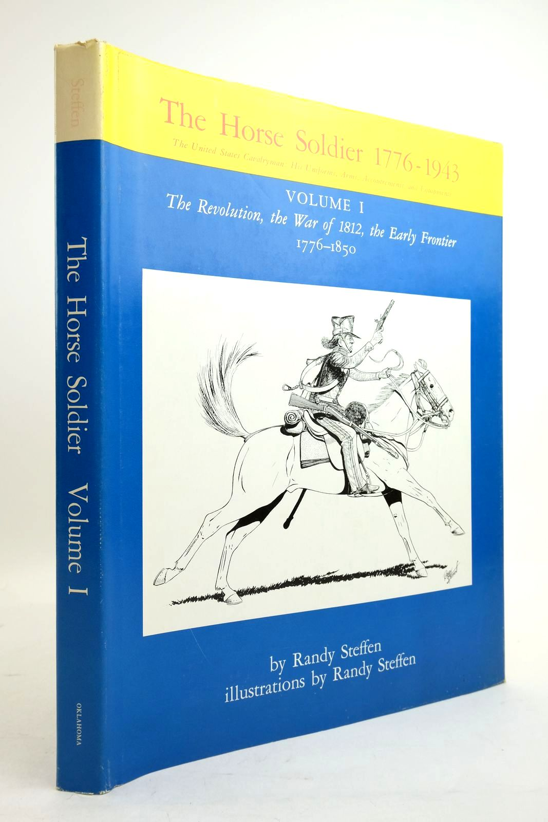 Photo of THE HORSE SOLDIER 1776-1943: VOLUME I: THE REVOLUTION, THE WAR OF 1812, THE EARLY FRONTIER 1776-1850 written by Steffen, Randy illustrated by Steffen, Randy published by University of Oklahoma Press (STOCK CODE: 2134513)  for sale by Stella & Rose's Books