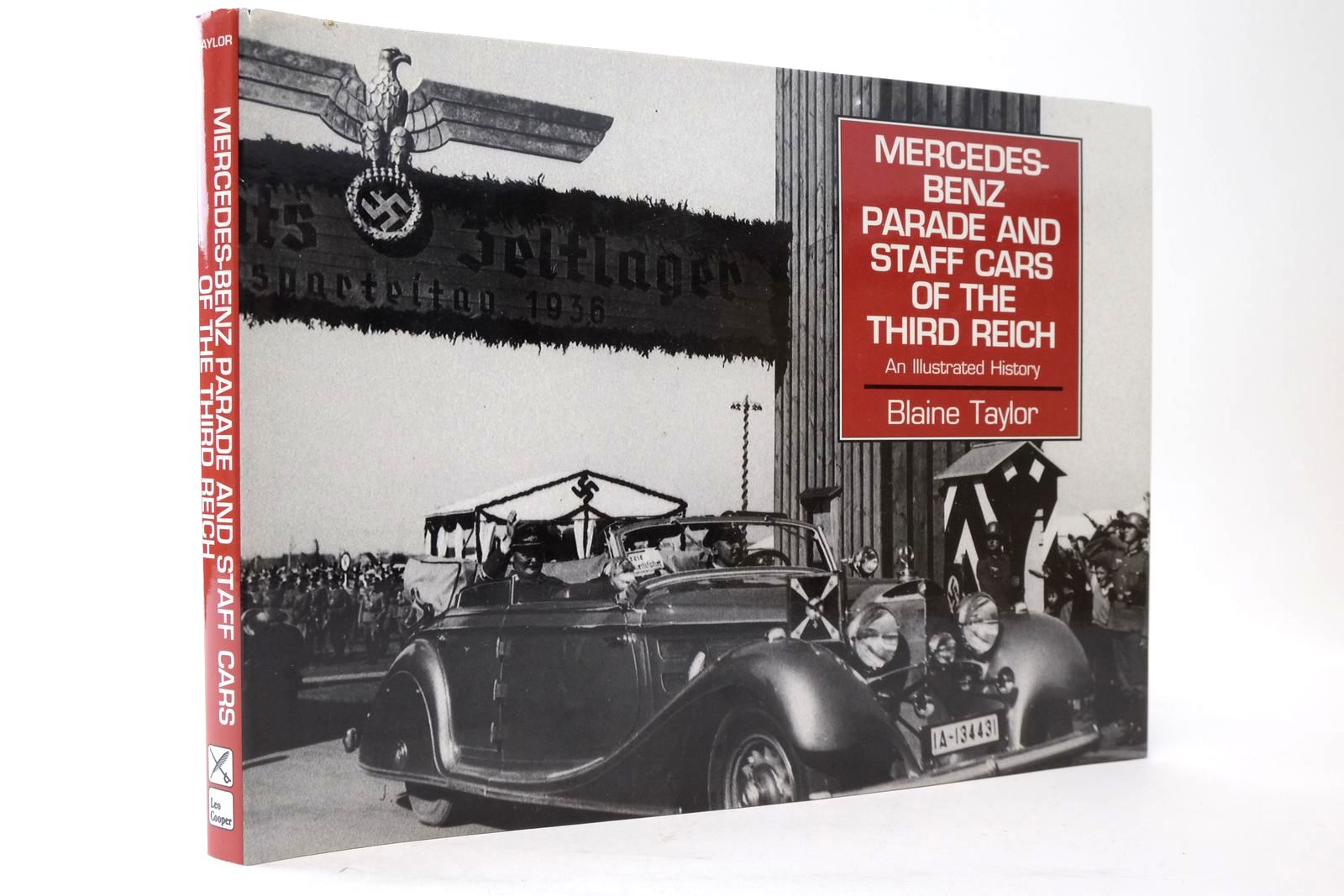 Photo of MERCEDES-BENZ PARADE AND STAFF CARS OF THE THIRD REICH 1933-45 written by Taylor, Blaine published by Leo Cooper (STOCK CODE: 2134654)  for sale by Stella & Rose's Books