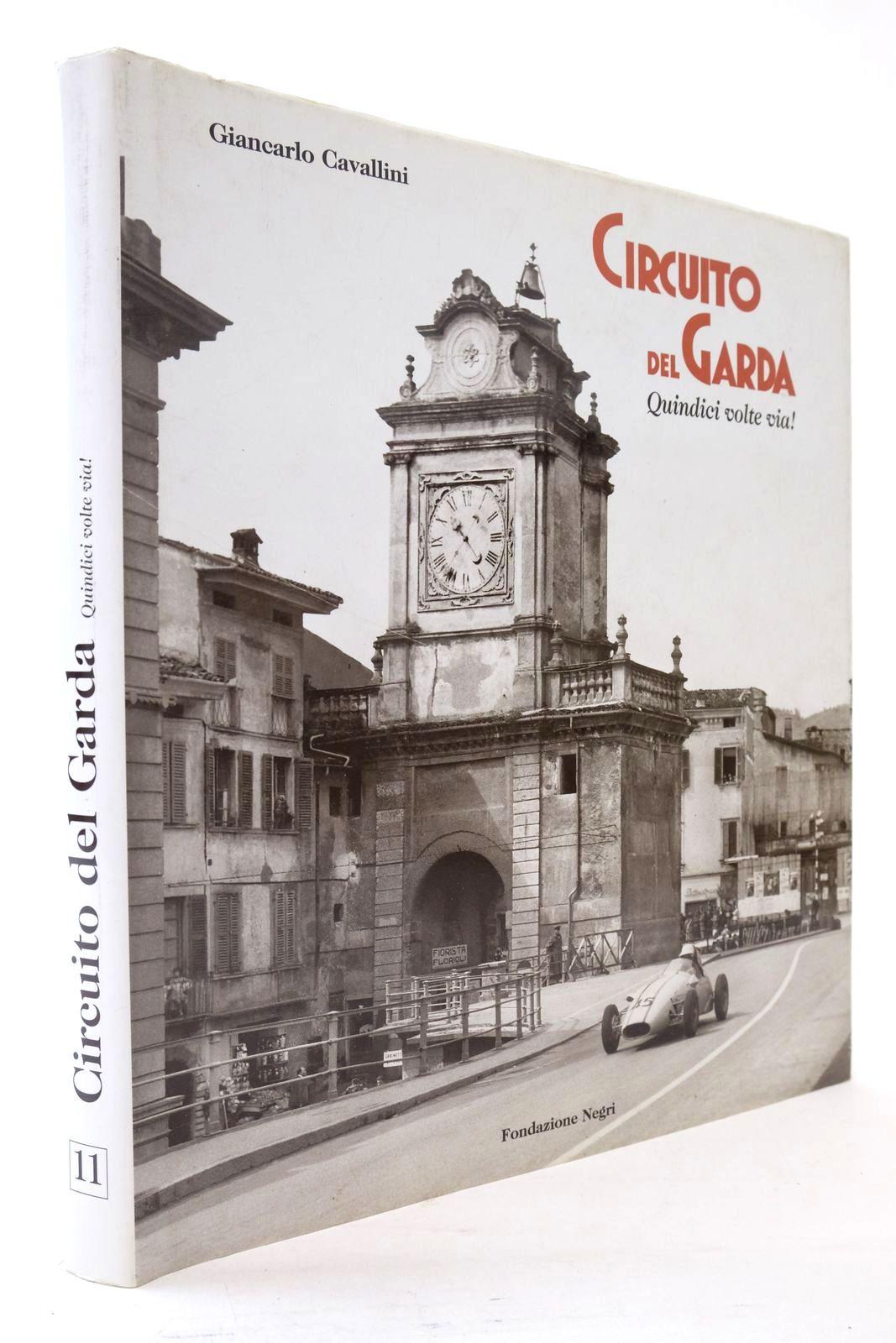 Photo of CIRCUITO DEL GARDA QUINDICI VOLTE VIA! written by Cavallini, Giancarlo published by Edizioni Negri (STOCK CODE: 2134655)  for sale by Stella & Rose's Books