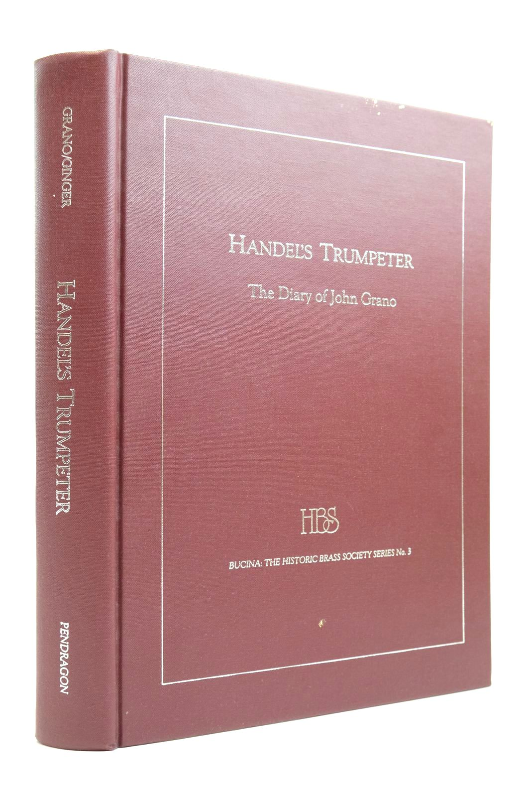 Photo of HANDEL'S TRUMPETER: THE DIARY OF JOHN GRANO- Stock Number: 2134686