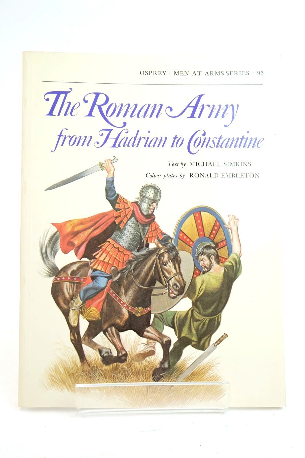 Photo of THE ROMAN ARMY FROM HADRIAN TO CONSTANTINE (MEN-AT-ARMS) written by Simkins, Michael illustrated by Embleton, Ronald published by Osprey Publishing (STOCK CODE: 2134733)  for sale by Stella & Rose's Books