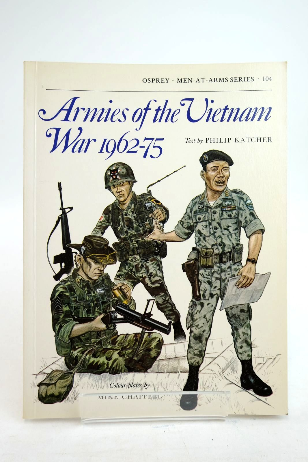 Photo of ARMIES OF THE VIETNAM WAR 1962-75 (MEN-AT-ARMS) written by Katcher, Philip illustrated by Chappell, Mike published by Osprey Publishing (STOCK CODE: 2134734)  for sale by Stella & Rose's Books