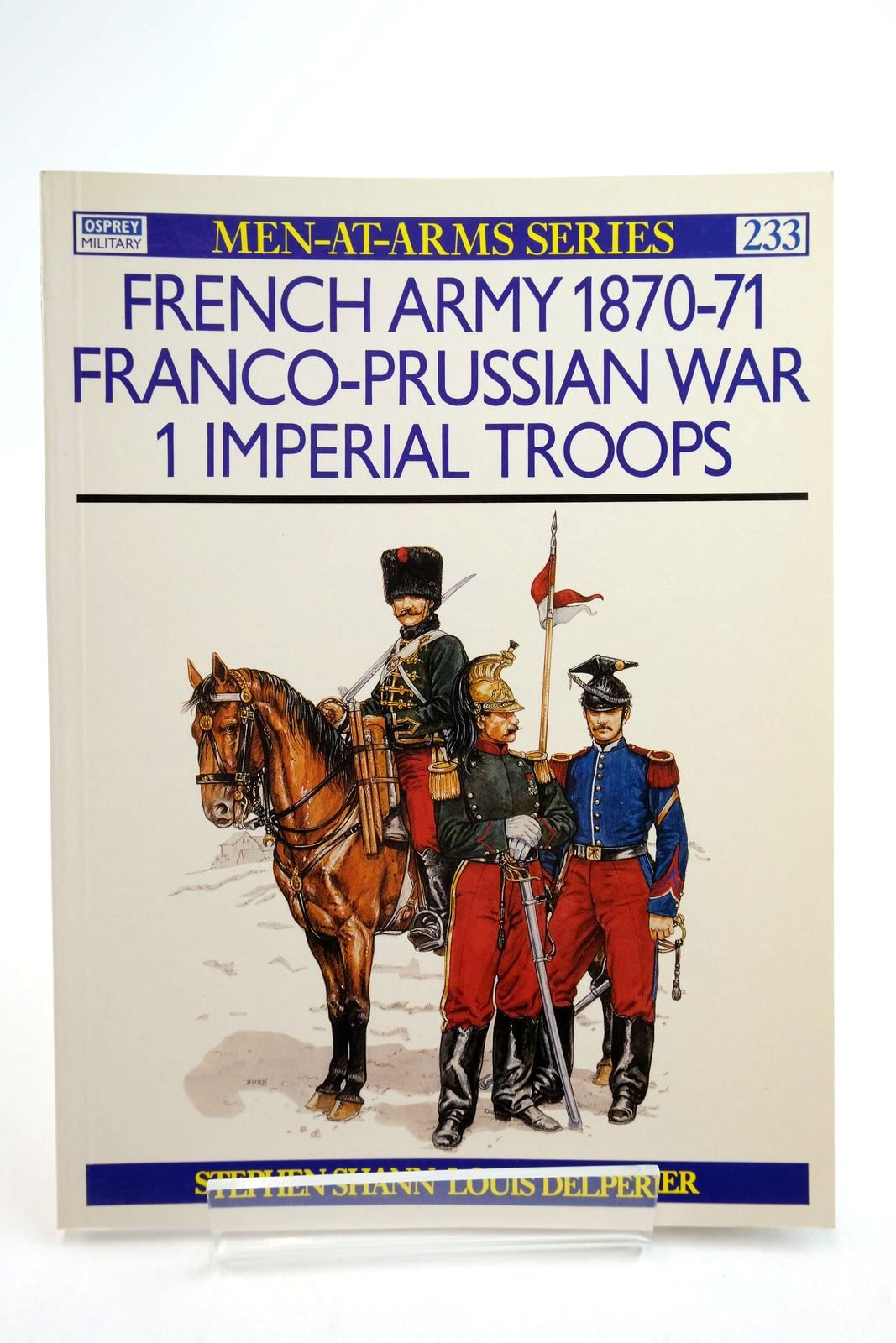 Photo of FRENCH ARMY 1870-71 FRANCO-PRUSSIAN WAR 1 IMPERIAL TROOPS (MEN-AT-ARMS) written by Shann, Stephen Delperier, Louis illustrated by Burn, Jeffrey published by Osprey Publishing (STOCK CODE: 2134751)  for sale by Stella & Rose's Books