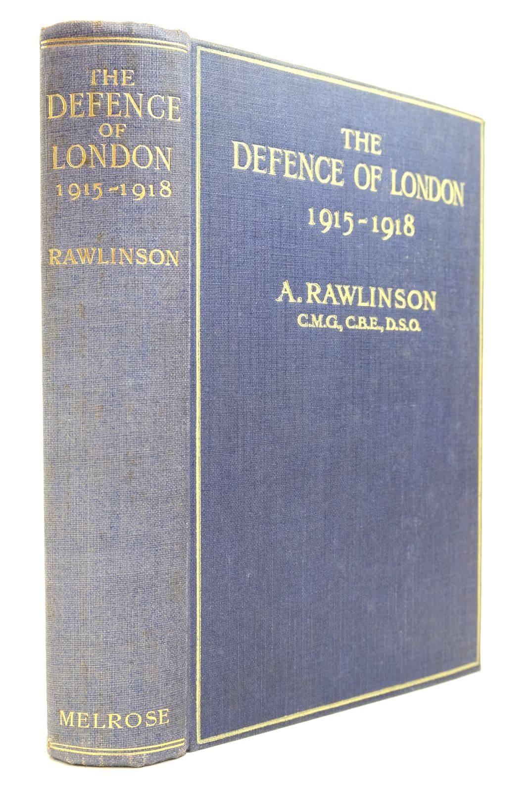 Photo of THE DEFENCE OF LONDON 1915-1918 written by Rawlinson, A. published by Andrew Melrose Ltd. (STOCK CODE: 2134805)  for sale by Stella & Rose's Books