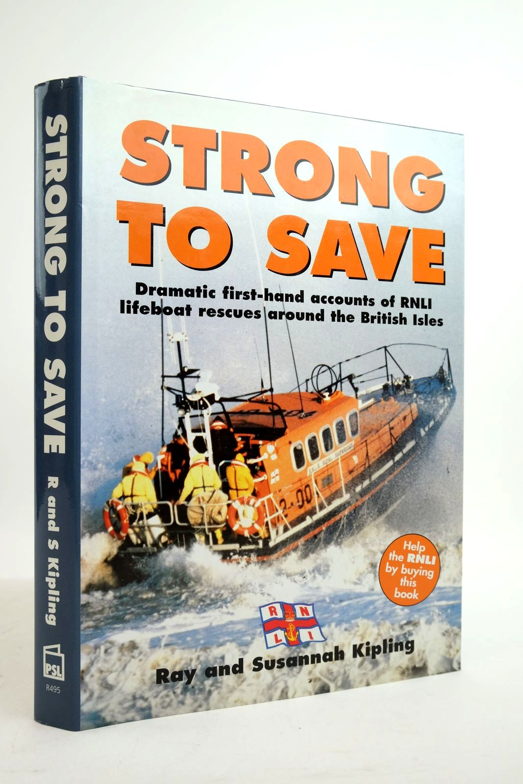 Photo of STRONG TO SAVE: DRAMATIC FIRST-HAND ACCOUNTS OF THE RNLI LIFEBOAT RESCUES AROUND THE BRITISH ISLES written by Kipling, Ray Kipling, Susannah published by Patrick Stephens Limited (STOCK CODE: 2134862)  for sale by Stella & Rose's Books