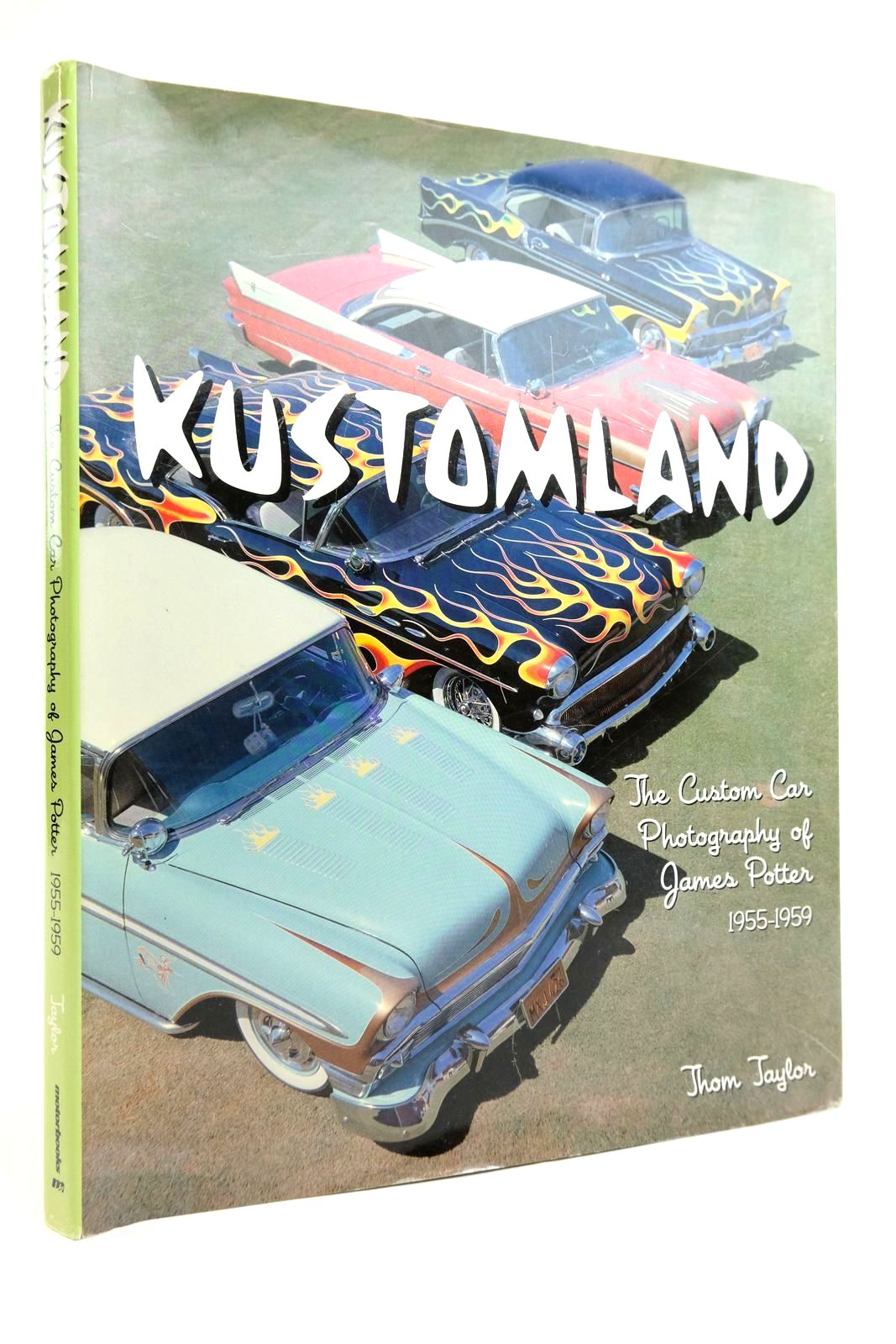 Photo of KUSTOMLAND: THE CUSTOM CAR PHOTOGRAPHY OF JAMES POTTER 1955-1959- Stock Number: 2134998