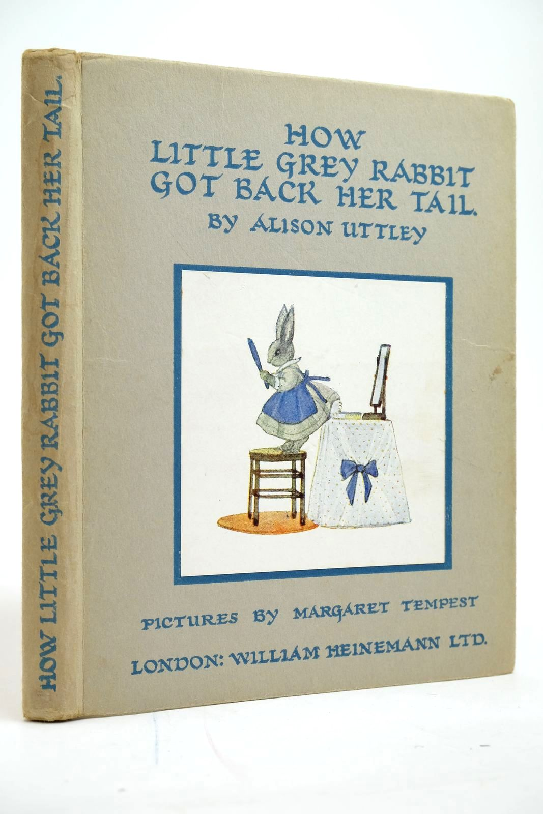 Photo of HOW LITTLE GREY RABBIT GOT BACK HER TAIL written by Uttley, Alison illustrated by Tempest, Margaret published by William Heinemann Ltd. (STOCK CODE: 2135092)  for sale by Stella & Rose's Books