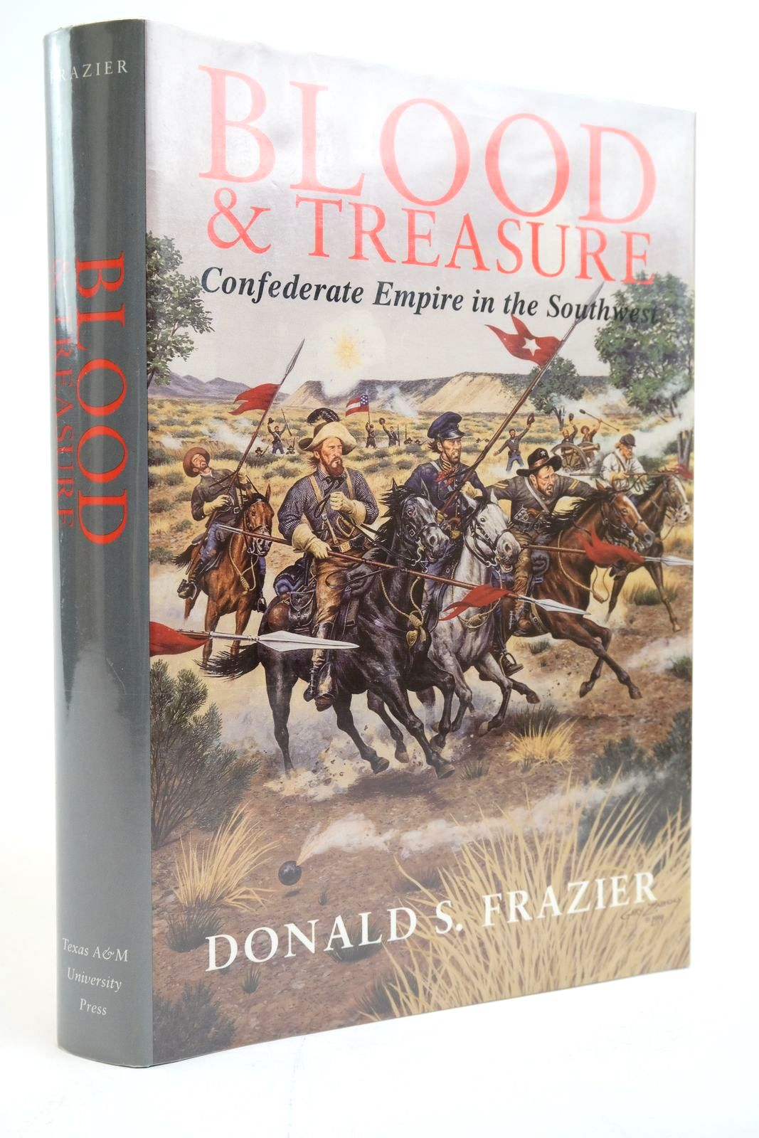 Photo of BLOOD & TREASURE: CONFEDERATE EMPIRE IN THE SOUTHWEST written by Frazier, Donald S. published by Texas A. & M. University Press (STOCK CODE: 2135263)  for sale by Stella & Rose's Books