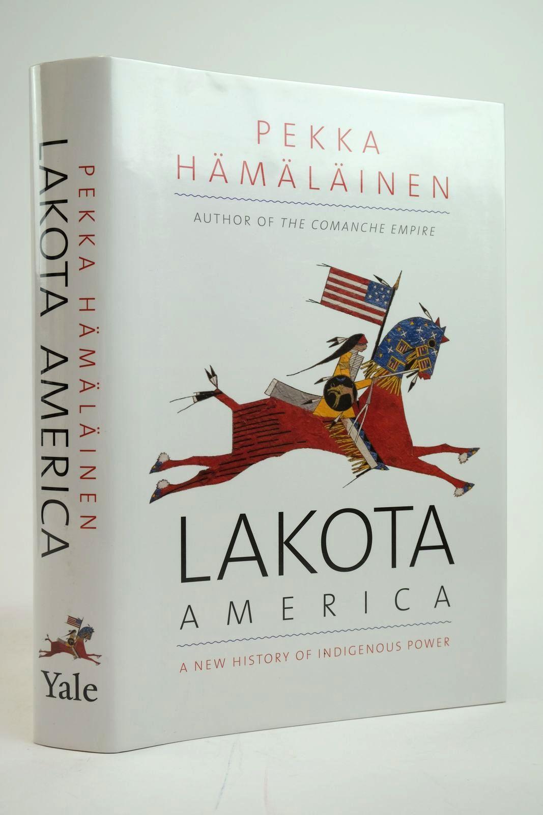 Photo of LAKOTA AMERICA: A NEW HISTORY OF INDIGENOUS POWER written by Hamalainen, Pekka published by Yale University Press (STOCK CODE: 2135268)  for sale by Stella & Rose's Books