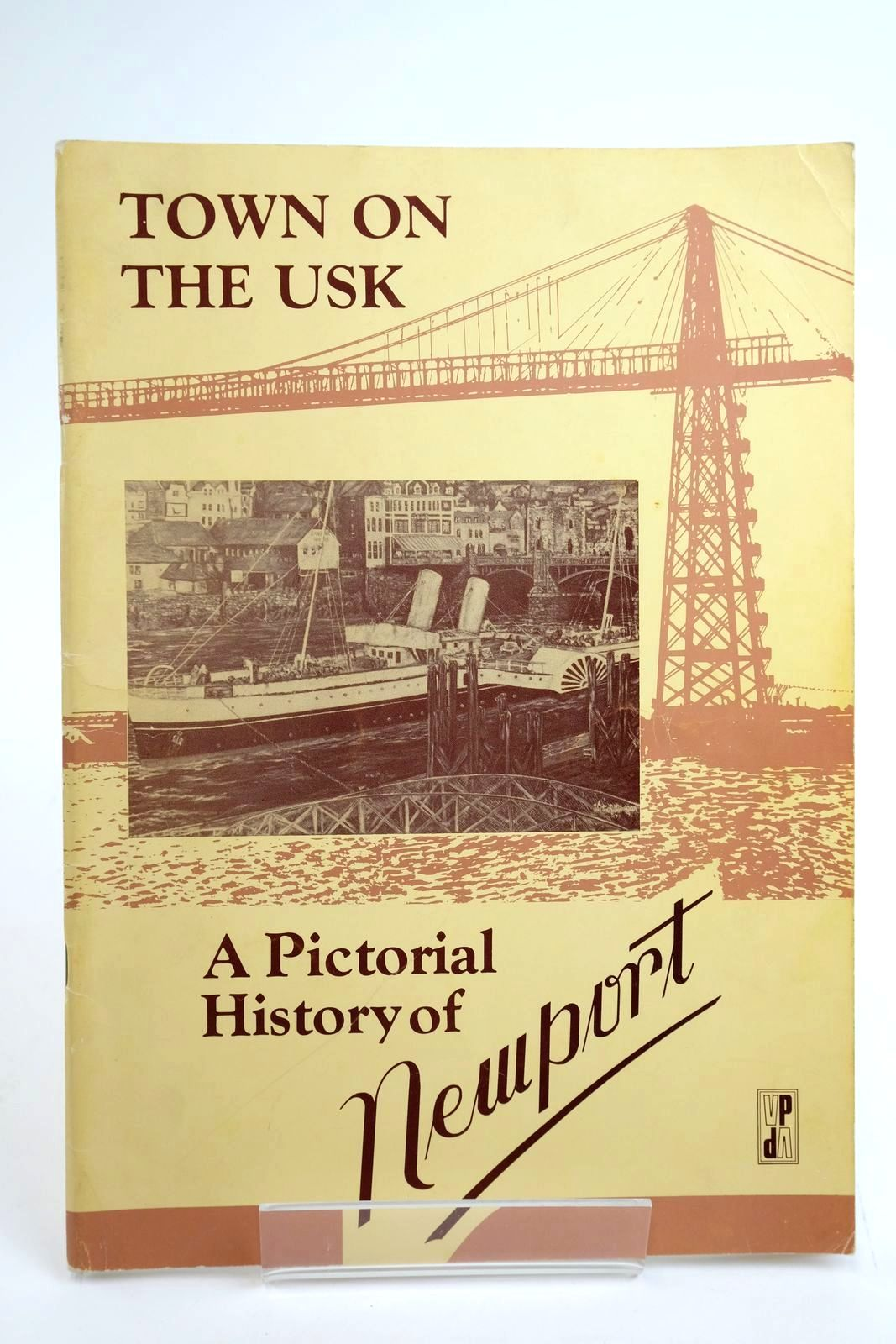 Photo of TOWN ON THE USK: A PICTORIAL HISTORY OF NEWPORT written by Nash, Kath published by Village Publishing (STOCK CODE: 2135274)  for sale by Stella & Rose's Books
