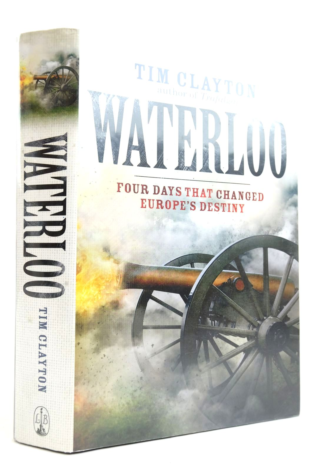 Photo of WATERLOO: FOUR DAYS THAT CHANGED EUROPE'S DESTINY- Stock Number: 2135392