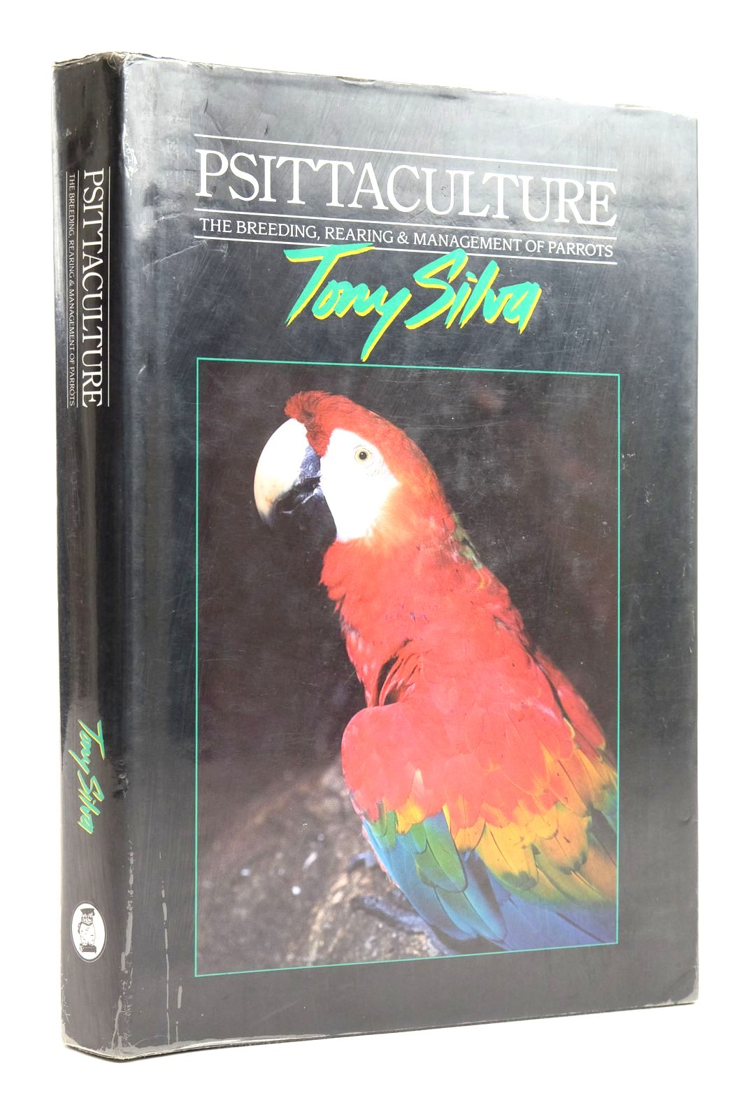 Photo of PSITTACULTURE: BREEDING, REARING AND MANAGEMENT OF PARROTS written by Silva, Tony published by Birdworld, Silvio Mattacchione & Co (STOCK CODE: 2135407)  for sale by Stella & Rose's Books