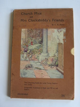 Photo of CHURCH MICE AND MRS CLUCKABIDDY'S FRIENDS written by Nelson, C.B. illustrated by Nelson, C.B. published by Figurehead (STOCK CODE: 317480)  for sale by Stella & Rose's Books