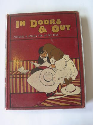 Photo of IN DOORS AND OUT written by Bingham, Clifton Dearmer, Mrs. Percy illustrated by Groome, W.H.C. Wain, Louis et al.,  published by Blackie & Son Ltd. (STOCK CODE: 326269)  for sale by Stella & Rose's Books