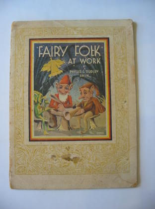 Photo of FAIRY FOLK AT WORK written by Bain, Phyllis illustrated by Bain, Dudley W. published by Thos. Holdsworth & Sons, Ltd. (STOCK CODE: 379355)  for sale by Stella & Rose's Books