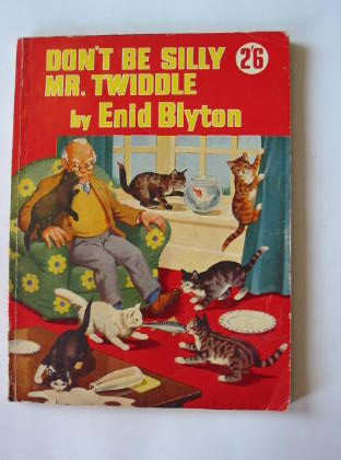 Photo of DON'T BE SILLY MR. TWIDDLE written by Blyton, Enid illustrated by McGavin, Hilda published by George Newnes Limited (STOCK CODE: 380160)  for sale by Stella & Rose's Books