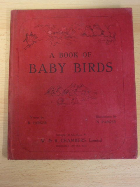 Photo of A BOOK OF BABY BIRDS written by Parker, B. illustrated by Parker, N. published by W. & R. Chambers Limited (STOCK CODE: 380992)  for sale by Stella & Rose's Books
