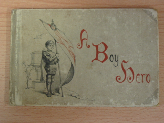Photo of A BOY HERO written by W.W.B.,  illustrated by Miles, H.J.A. published by Wells Gardner, Darton & Co. (STOCK CODE: 381146)  for sale by Stella & Rose's Books