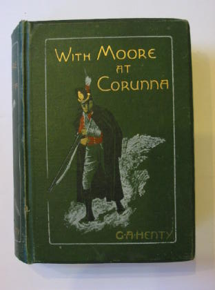 Photo of WITH MOORE AT CORUNNA written by Henty, G.A. illustrated by Paget, Wal published by Blackie & Son Ltd. (STOCK CODE: 381320)  for sale by Stella & Rose's Books