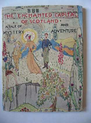 Photo of THE ENCHANTED CAPITAL OF SCOTLAND written by Fyfe, Noel G.<br />Steele, Isobel K.C. illustrated by King, Jessie M. published by Plaid Stationery Of Scotland Ltd. (STOCK CODE: 381600)  for sale by Stella & Rose's Books