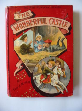Photo of THE WONDERFUL CASTLE written by Murray, Mary E. illustrated by Petherick, Rosa C. published by The National Sunday School Union (STOCK CODE: 381703)  for sale by Stella & Rose's Books