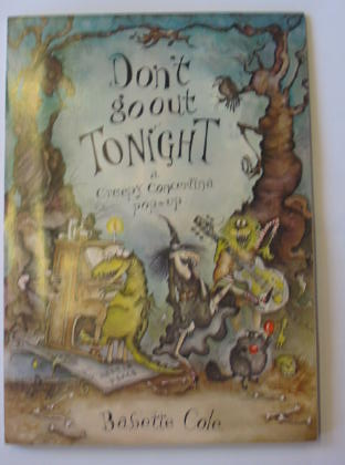 Photo of DON'T GO OUT TONIGHT written by Cole, Babette illustrated by Cole, Babette published by Hamish Hamilton (STOCK CODE: 383877)  for sale by Stella & Rose's Books