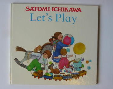 Photo of LET'S PLAY written by Ichikawa, Satomi illustrated by Ichikawa, Satomi published by Heinemann (STOCK CODE: 383909)  for sale by Stella & Rose's Books