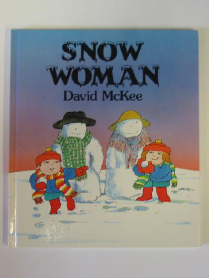 Photo of SNOW WOMAN written by McKee, David illustrated by McKee, David published by Andersen Press (STOCK CODE: 383977)  for sale by Stella & Rose's Books