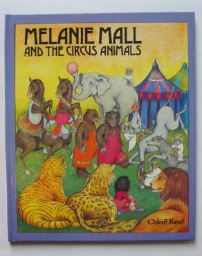 Photo of MELANIE MALL AND THE CIRCUS ANIMALS written by Keef, Chloe illustrated by Keef, Chloe published by Frederick Warne (STOCK CODE: 384229)  for sale by Stella & Rose's Books