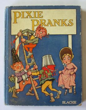 Photo of PIXIE PRANKS written by Bernard, C.E.B. illustrated by Bernard, C.E.B. published by Blackie & Son Ltd. (STOCK CODE: 385447)  for sale by Stella & Rose's Books