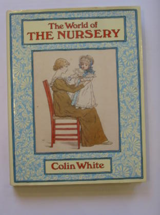 Photo of THE WORLD OF THE NURSERY written by White, Colin published by E.P. Dutton (STOCK CODE: 386233)  for sale by Stella & Rose's Books