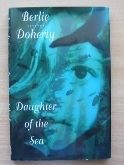 Photo of DAUGHTER OF THE SEA written by Doherty, Berlie illustrated by Bailey, Sian published by Hamish Hamilton (STOCK CODE: 425145)  for sale by Stella & Rose's Books