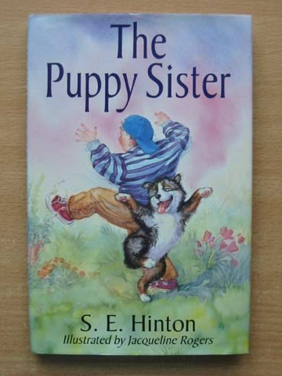 Photo of THE PUPPY SISTER written by Hinton, S.E. illustrated by Rogers, Jacqueline published by Victor Gollancz (STOCK CODE: 425823)  for sale by Stella & Rose's Books