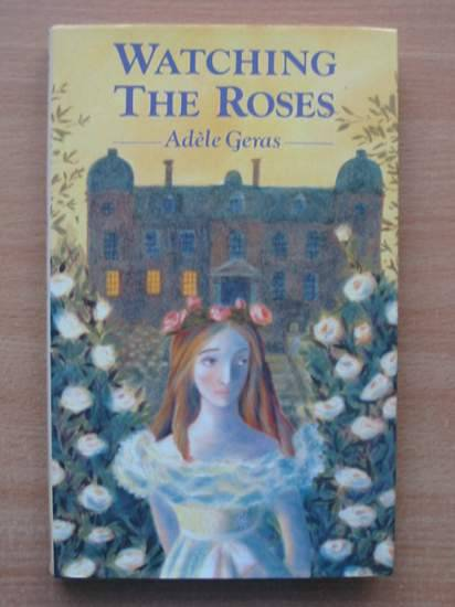 Photo of WATCHING THE ROSES written by Geras, Adele published by Hamish Hamilton (STOCK CODE: 425855)  for sale by Stella & Rose's Books