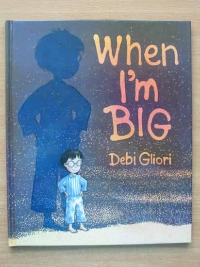 Photo of WHEN I'M BIG written by Gliori, Debi illustrated by Gliori, Debi published by Walker Books (STOCK CODE: 425971)  for sale by Stella & Rose's Books