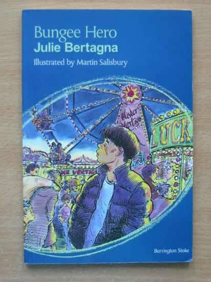 Photo of BUNGEE HERO written by Bertagna, Julie illustrated by Salisbury, Martin published by Barrington Stoke Ltd. (STOCK CODE: 426044)  for sale by Stella & Rose's Books