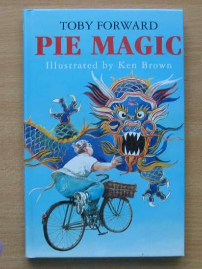 Photo of PIE MAGIC written by Forward, Toby illustrated by Brown, Ken published by Andersen Press (STOCK CODE: 426075)  for sale by Stella & Rose's Books