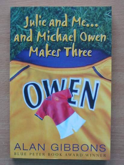 Photo of JULIE AND ME...AND MICHAEL OWEN MAKES THREE written by Gibbons, Alan published by Dolphin Books (STOCK CODE: 426106)  for sale by Stella & Rose's Books