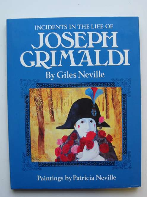 Photo of INCIDENTS IN THE LIFE OF JOSEPH GRIMALDI written by Neville, Giles illustrated by Neville, Patricia published by Jonathan Cape (STOCK CODE: 446826)  for sale by Stella & Rose's Books